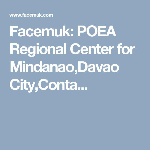 Facemuk: POEA Regional Center for Mindanao,Davao City,Conta...