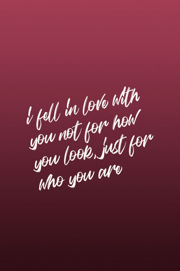 I sure did....and now there's no one I'd rather have. No one can compete with you. You're all my heart and soul wants. What I have with you is a once in a lifetime type of love. So real and effortless. Home. Home is what you are for my soul.