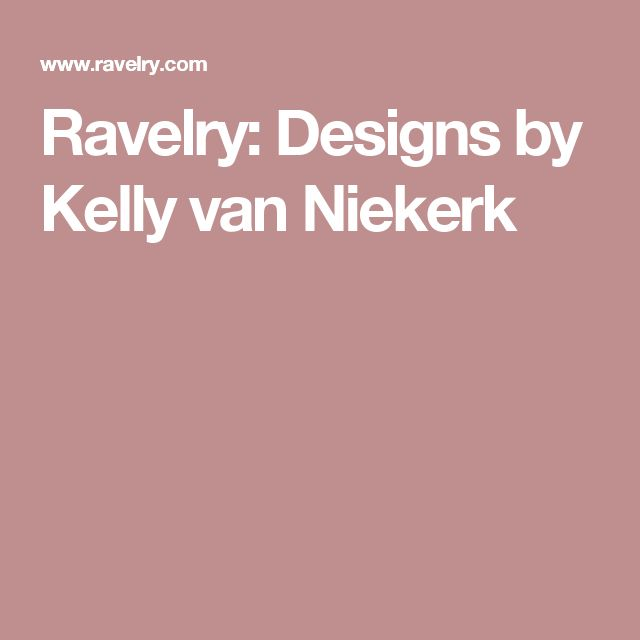 Ravelry: Designs by Kelly van Niekerk