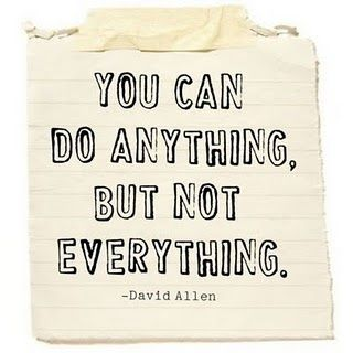365 Days of Inspiration: Day 53...    YOU CAN DO ANYTHING,  BUT NOT EVERYTHING.