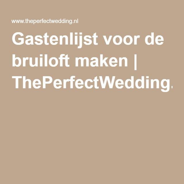 Gastenlijst voor de bruiloft maken | ThePerfectWedding.nl