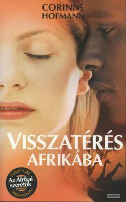 Corinne Hofmann - Visszatérés Afrikába
