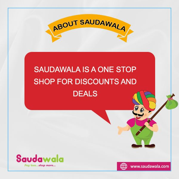 Saudawala is a one stop shop for discounts and deals.