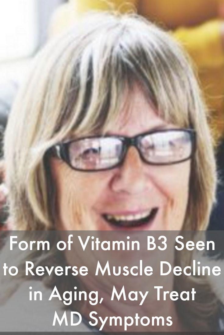 Form of Vitamin B3 Seen to Reverse Muscle Decline in Aging, May Treat MD Symptoms #MuscularDystrophyNews