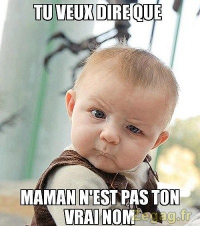 Tu veux dire que maman n'est pas ton vrai nom ?  Retrouvez toutes nos épingles sur notre page Pinterest : https://fr.pinterest.com/webarchitecte/ et/ou sur notre site internet http://webarchitecte.fr/community-manager-paris.html. | http://www.webcards.pro/ #PubBébé #Humour | https://www.webarchitecte.fr/