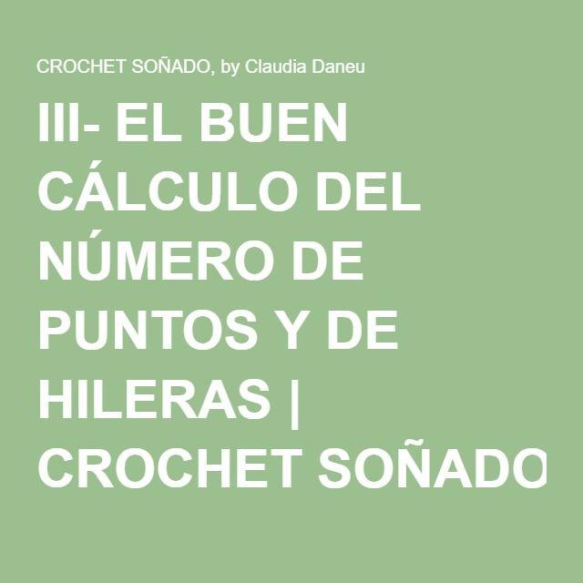 III- EL BUEN CÁLCULO DEL NÚMERO DE PUNTOS Y DE HILERAS   CROCHET SOÑADO, by Claudia Daneu