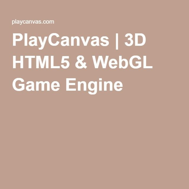 PlayCanvas   3D HTML5 & WebGL Game Engine