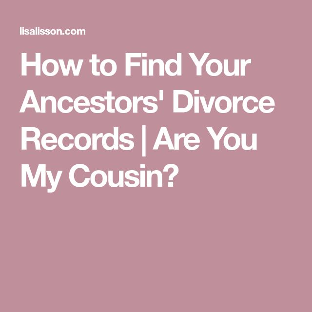 How to Find Your Ancestors' Divorce Records | Are You My Cousin?