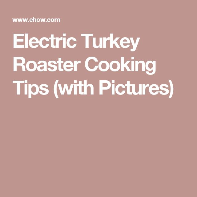 how to cook a turkey in a roaster electric roaster