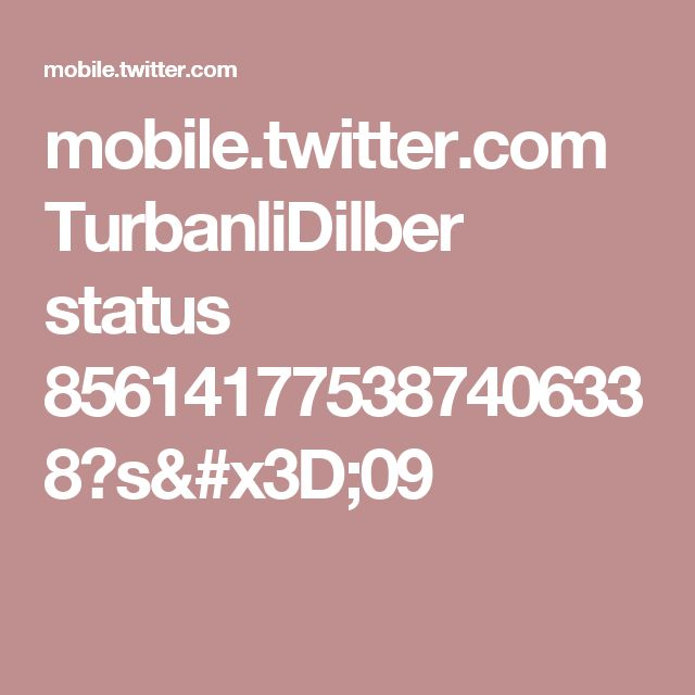 mobile.twitter.com TurbanliDilber status 856141775387406338?s=09