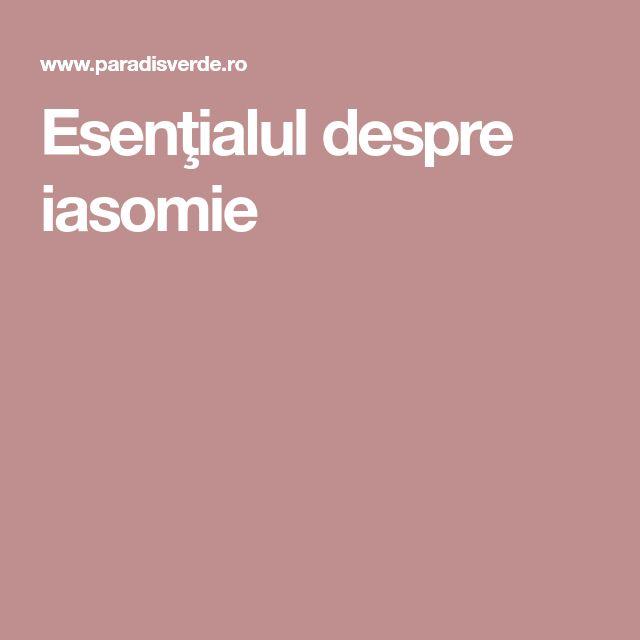Esenţialul despre iasomie