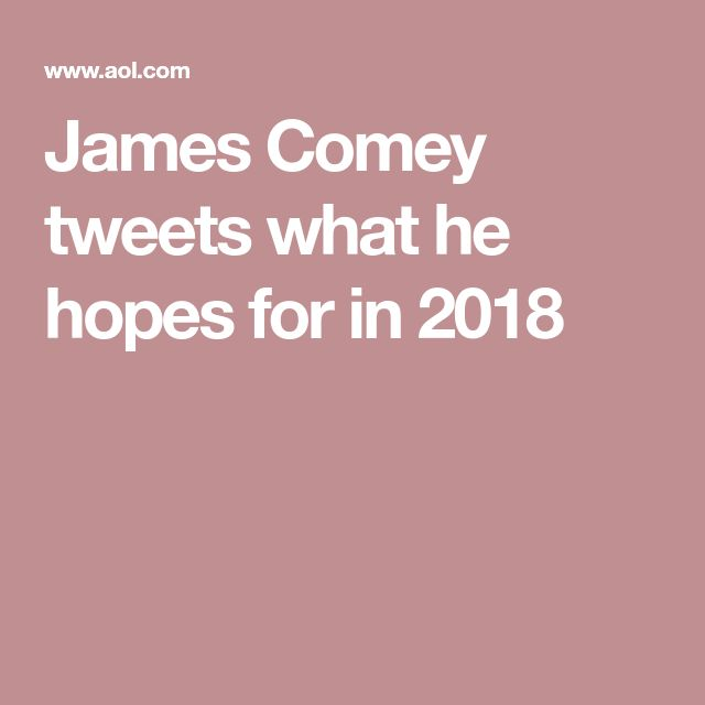 James Comey tweets what he hopes for in 2018