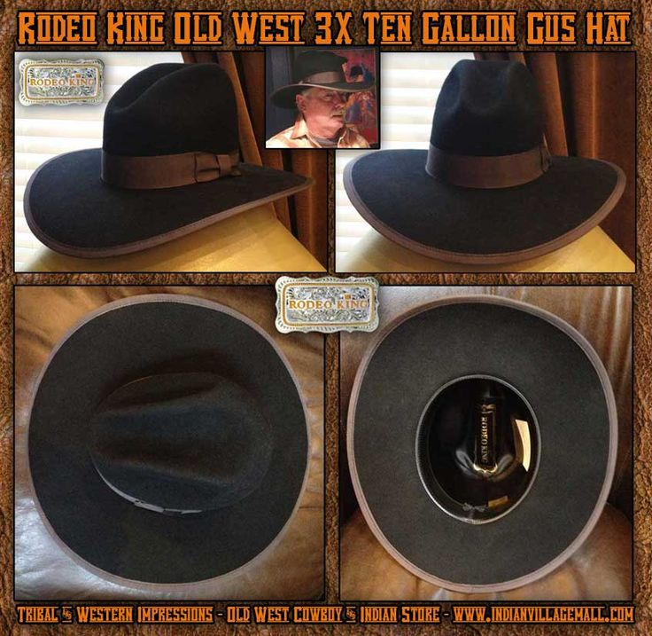 3X Old West Blend Ten Gallon Gus Rodeo King Hat - from Tribal And Western Impressions-Old West Cowboy And Indian Clothing Store - www.indianvillagemall.com