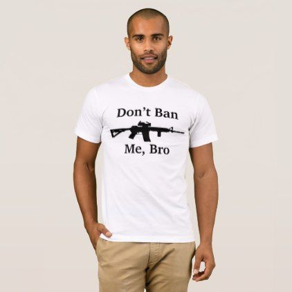 Dont brand me bro assault weapon T-Shirt  $26.35  by MoeWampum  - cyo customize personalize diy idea