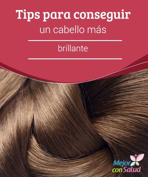 Tips para conseguir un cabello más brillante  Cepillar el cabello a diario nos ayuda a estimular la circulación sanguínea de la cabeza y equilibra la producción sebácea, ya que reparte el exceso de grasa de la raíz