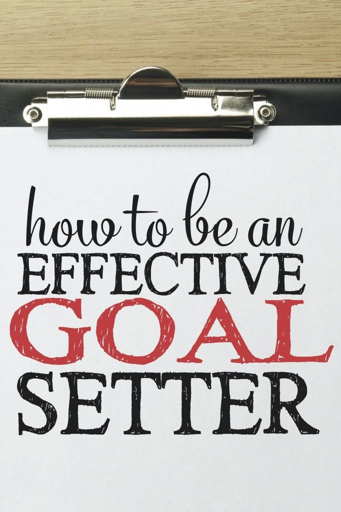 how to set effective goals Top reasons why most people don't set goals but you should  goal setting: why should i set goals  » effective to-do lists.