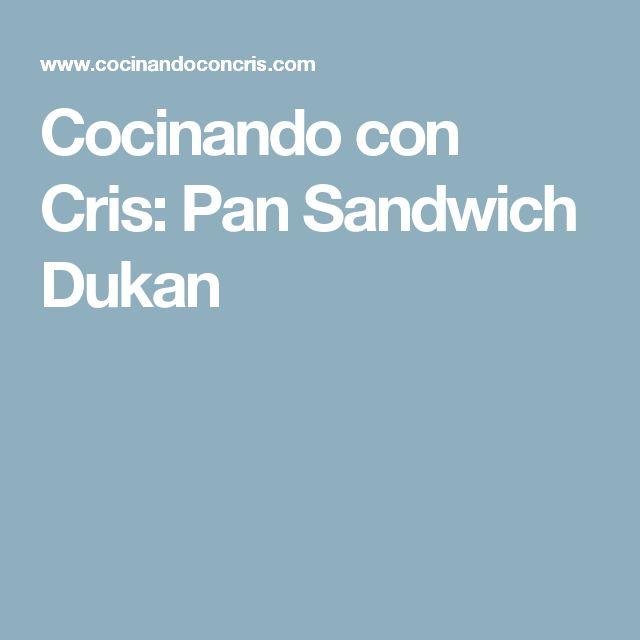 Cocinando con Cris: Pan Sandwich Dukan