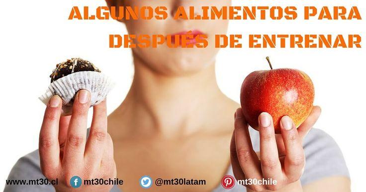 MT30 - ALGUNOS ALIMENTOS PARA DESPUÉS DE ENTRENAR http://mt30.cl/blog/94-algunos-alimentos-para-despues-de-entrenar