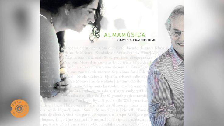 Olivia e Francis Hime - Valsa de Eurídice/Saudade de Amar/O Grande Amor/...