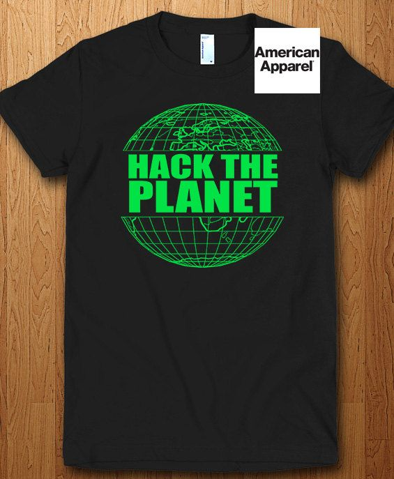 Hack the planet! With our hacking shirts and tanks  We only use Premium quality super soft shirts including Gildan and American apparel, printed using