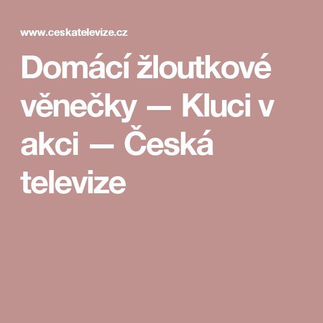 Domácí žloutkové věnečky — Kluci v akci — Česká televize