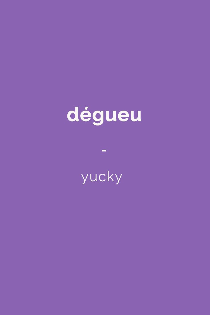dégueu - yucky | Get a copy of French Slang essentials here: https://store.talkinfrench.com/product/french-slang-essential/