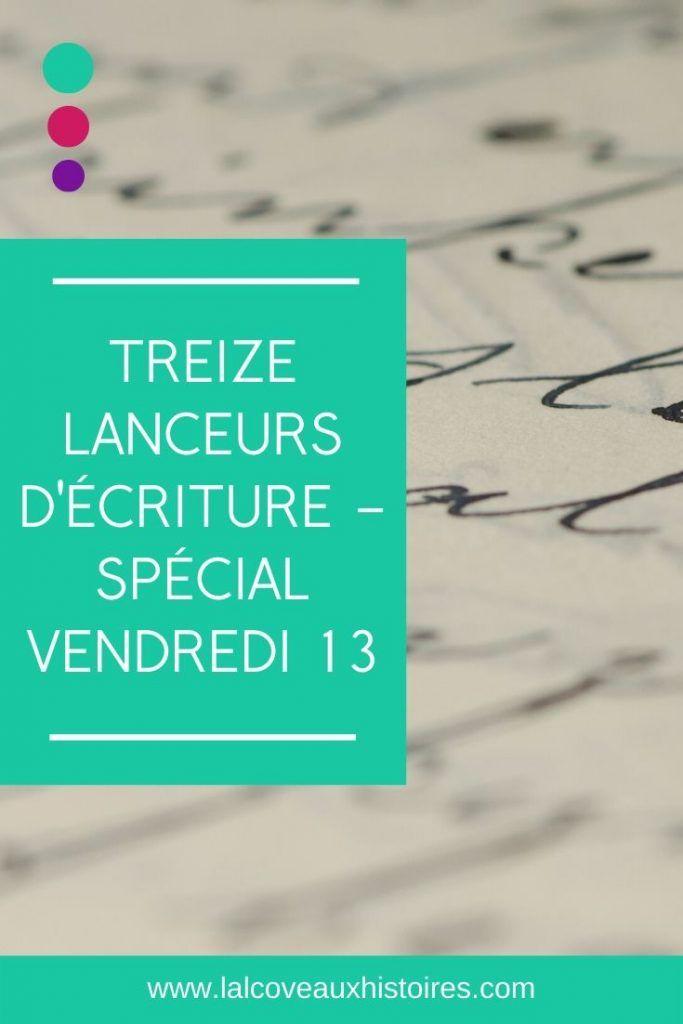 Lanceurs D Ecriture Vendredi 13 Ecriture Lanceur