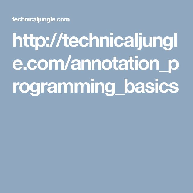 http://technicaljungle.com/annotation_programming_basics
