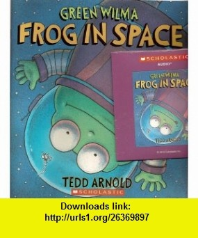 Frog in Space (CD  Paperback) (Green Wilma) Tedd Arnold ,   ,  , ASIN: B003F7FRN0 , tutorials , pdf , ebook , torrent , downloads , rapidshare , filesonic , hotfile , megaupload , fileserve