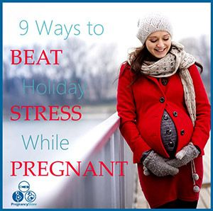 9 Ways to Beat Holiday Stress While Pregnant