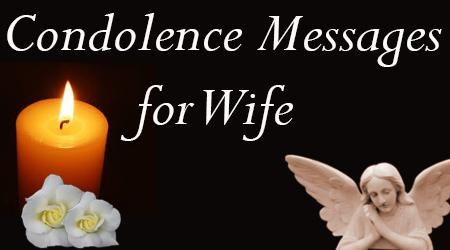 The condolence wishes for the loss of wife can be sent through text messages and cards for the husband along with notes templates for the family.