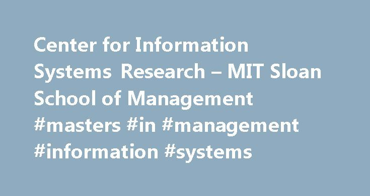 Center for Information Systems Research – MIT Sloan School of Management #masters #in #management #information #systems http://flight.nef2.com/center-for-information-systems-research-mit-sloan-school-of-management-masters-in-management-information-systems/  # Read the new case study, BNY Mellon: Redesigning IT for Digital Transformation BNY Mellon, a 230-year old investment management and financial asset custodian company, embarked on a digital transformation in 2012. The company's ability…