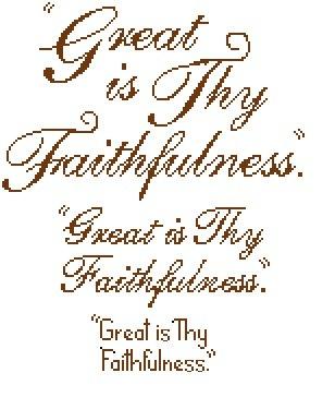 Great is Thy Faithfulness  Bible Cross Stitch by flowergardens, $3.00