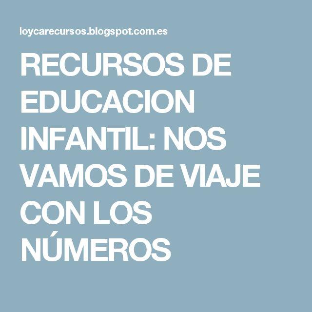 RECURSOS DE EDUCACION INFANTIL: NOS VAMOS DE VIAJE CON LOS NÚMEROS