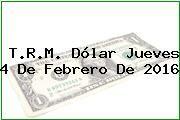 http://tecnoautos.com/wp-content/uploads/imagenes/trm-dolar/thumbs/trm-dolar-20160204.jpg TRM Dólar Colombia, Jueves 4 de Febrero de 2016 - http://tecnoautos.com/actualidad/finanzas/trm-dolar-hoy/tcrm-colombia-jueves-4-de-febrero-de-2016/