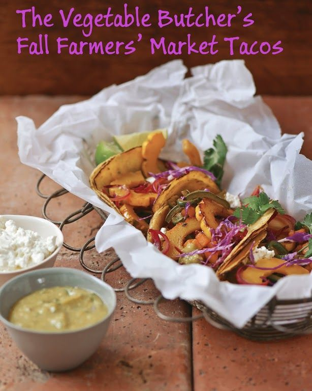 The Vegetable Butcher's Fall Farmers' Market Tacos Recipe