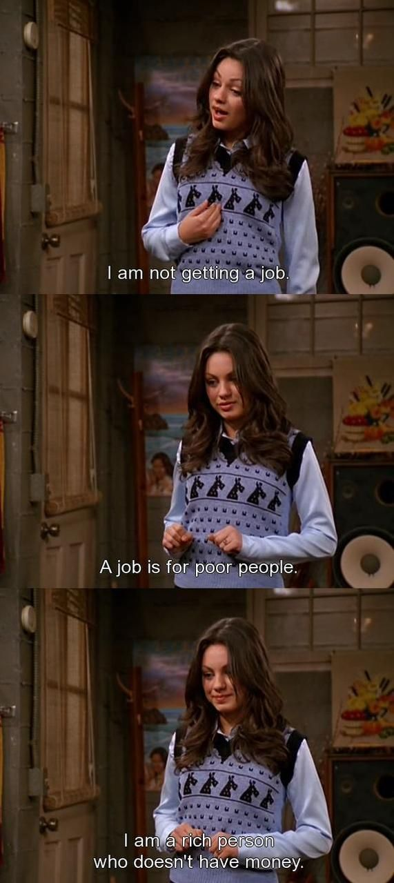 that 70s show. Yup everyone knew a Jackie