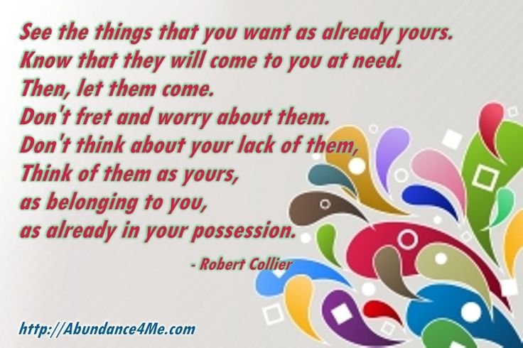 See the things that you want as already yours... #abundance4me