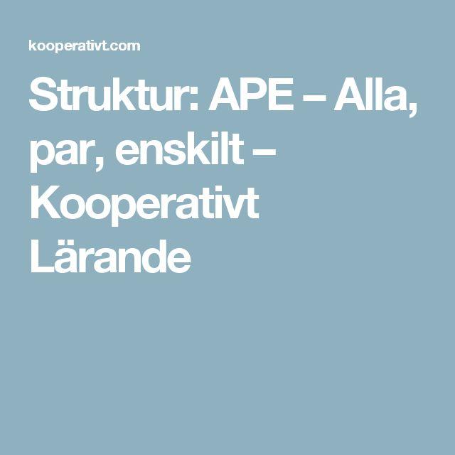 Struktur: APE – Alla, par, enskilt – Kooperativt Lärande