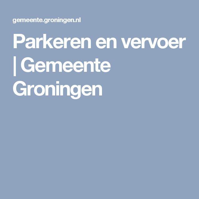 Parkeren en vervoer | Gemeente Groningen