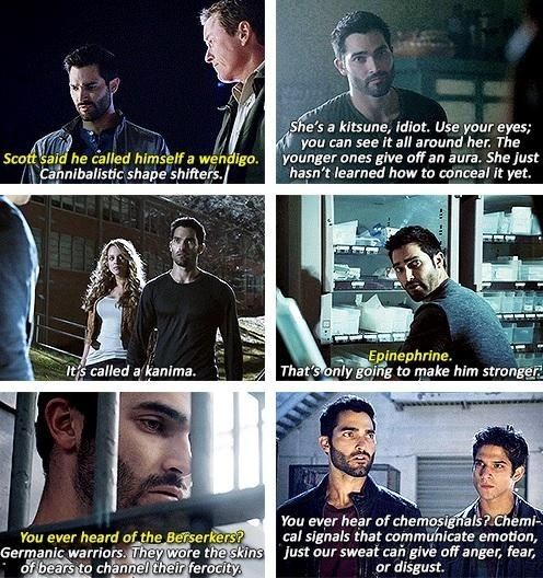 Teen Wolf - Derek Hale, a walking encyclopedia for the weird ass  creatures around them, and also knows about medicine or a drug whatever it is