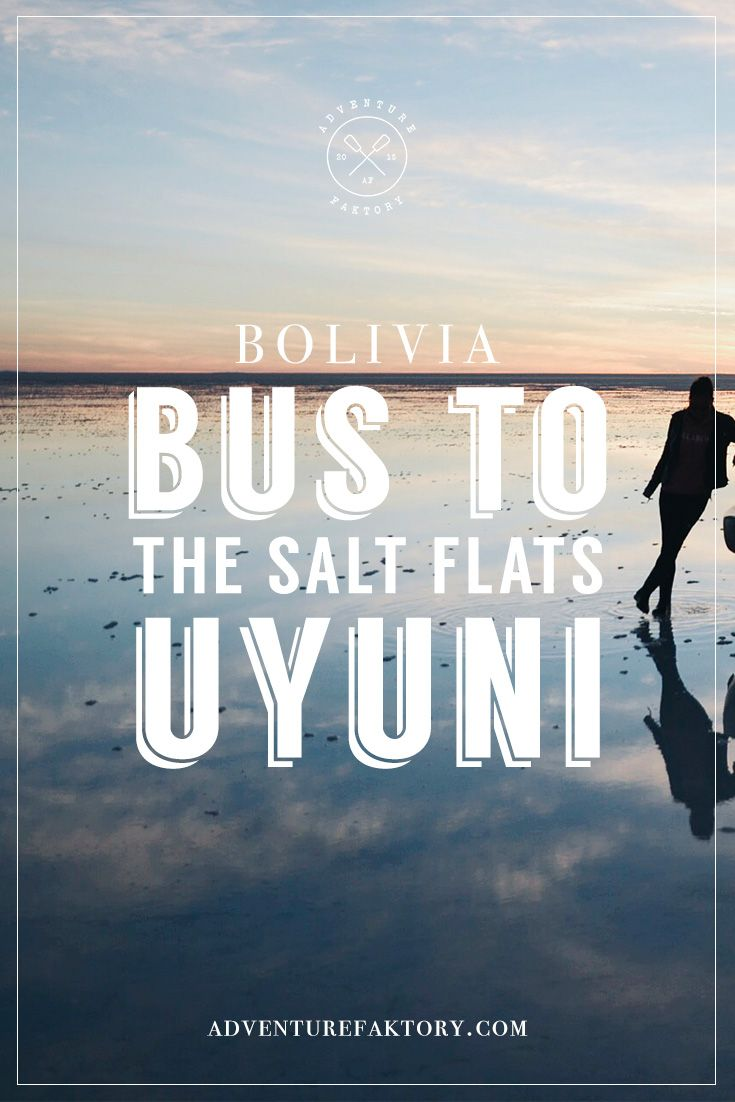 Uyuni Salt Flats by Bus - Cheap ways to get to this beautiful heaven of Bolivia!