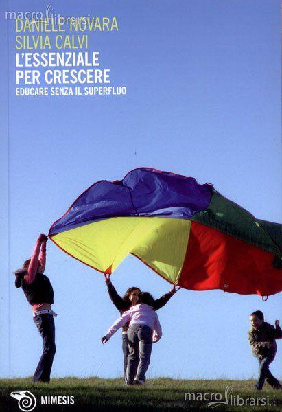 L'essenziale per Crescere - Libro - Daniele Novara, Silvia Calvi