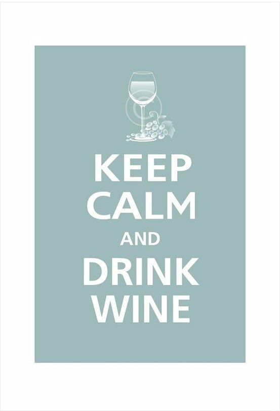 Keep calm... and drink wine. - This new weight loss solution has solved all my problems. I lost about 23 pounds fast without changing my diet. I hope this changes some lives like it has changed mine. hcgtrim4summer.com