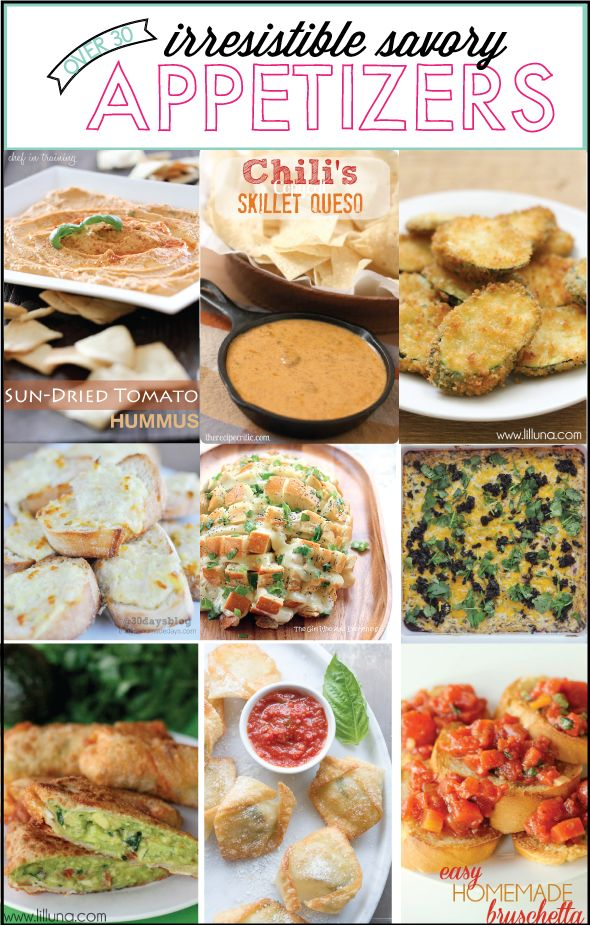 Over 30 Savory Appetizers ~ delicious + simple... Yum!