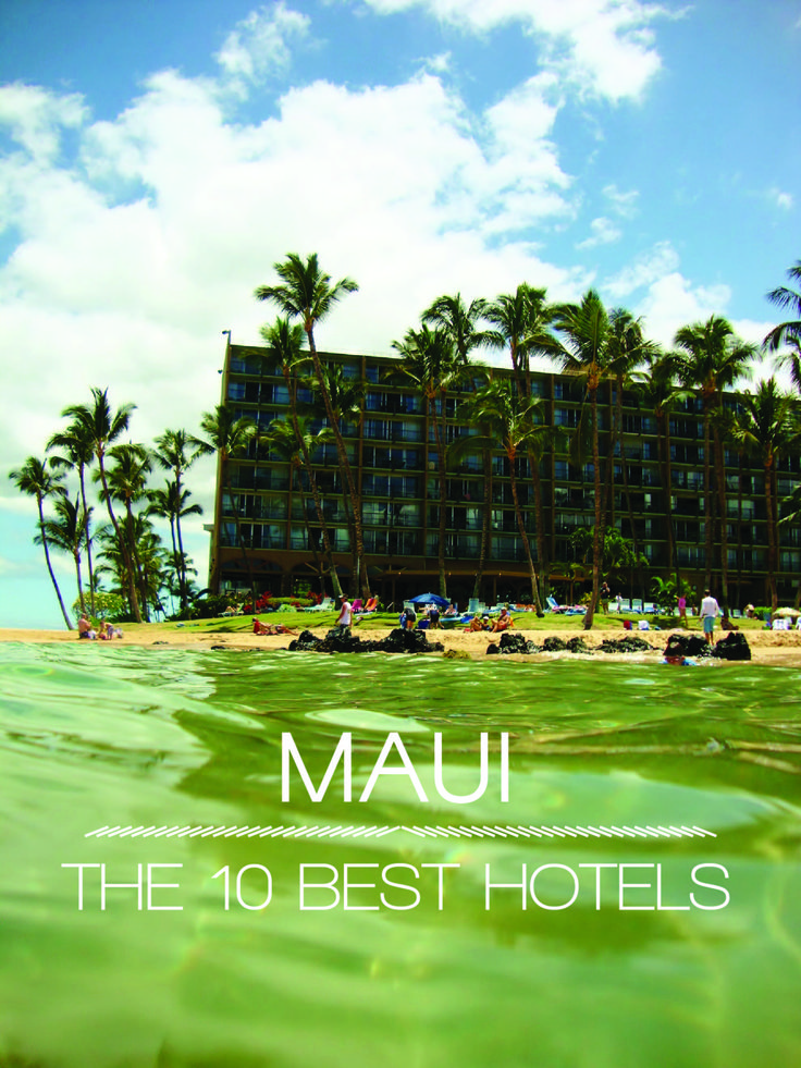 The 10 Best Hotels In Maui