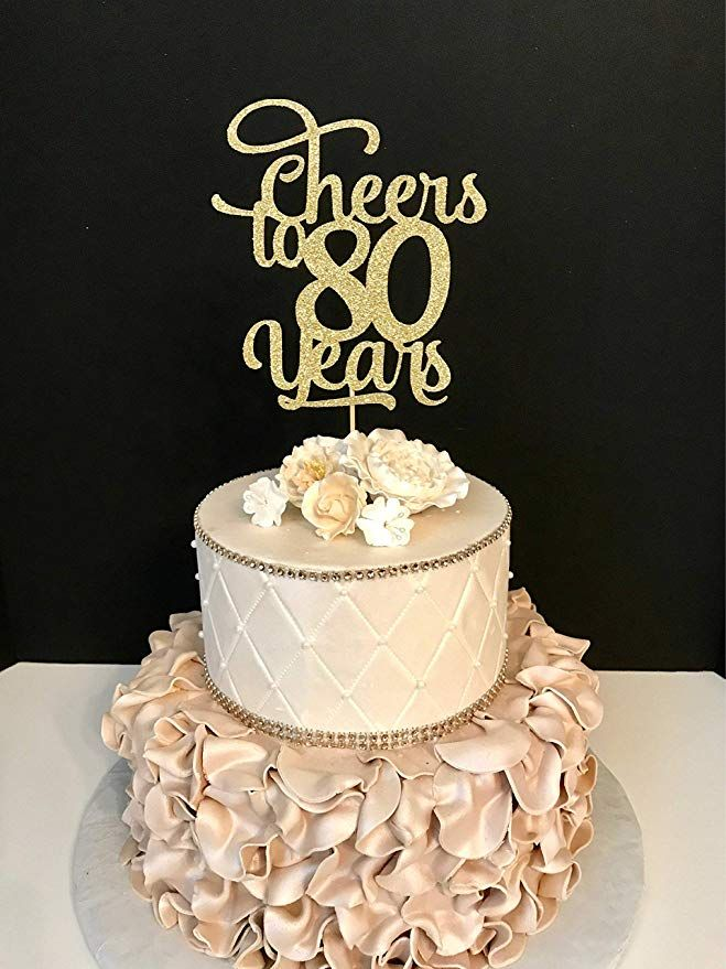 Amazon Funlaugh Any Number Cheers To 80 Years Cheer 80Th Birthday Cake Topper For Wedding Anniversary Gifts Party Favors Toppers Kitchen