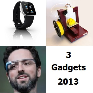 3 must-have gadgets 2013: http://www.infobarrel.com/3_Must-Have_Gadgets_2013