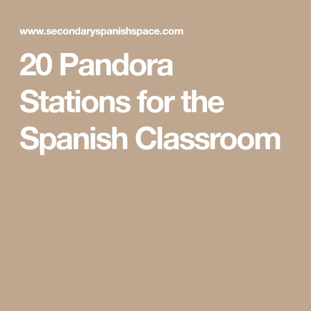 20 Pandora Stations for the Spanish Classroom
