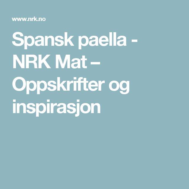 Spansk paella - NRK Mat – Oppskrifter og inspirasjon